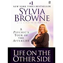 Life on the Other Side: A Psychic's Tour of the Afterlife (English Edition)