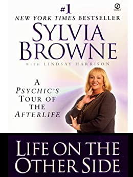 """""""Life on the Other Side: A Psychic's Tour of the Afterlife (English Edition)"""",作者:[Sylvia Browne, Lindsay Harrison]"""