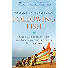 Following Fish: One Man's Journey into the Food and Culture of the Indian Coast (English Edition)