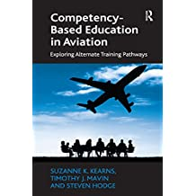 Competency-Based Education in Aviation: Exploring Alternate Training Pathways (English Edition)
