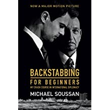 Backstabbing for Beginners: My Crash Course in International Diplomacy (English Edition)