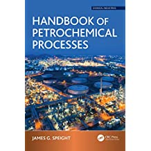 Handbook of Petrochemical Processes (Chemical Industries) (English Edition)