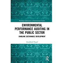 Environmental Performance Auditing in the Public Sector: Enabling Sustainable Development (Routledge Explorations in Environmental Studies) (English Edition)