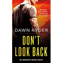 Don't Look Back: An Unbroken Heroes Novel (English Edition)
