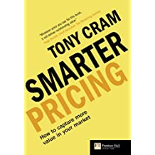 Smarter Pricing: How to capture more value in your market (Financial Times Series) (English Edition)