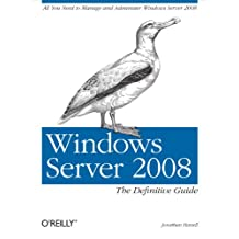 Windows Server 2008: The Definitive Guide: All You Need to Manage and Administer Windows Server 2008 (English Edition)