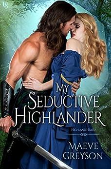 """My Seductive Highlander: A Highland Hearts Novel (English Edition)"",作者:[Greyson, Maeve]"