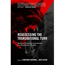 Reassessing the Transnational Turn: Scales of Analysis in Anarchist and Syndicalist Studies (English Edition)