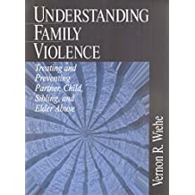 Understanding Family Violence: Treating and Preventing Partner, Child, Sibling and Elder Abuse (English Edition)