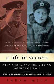 """A Life in Secrets: Vera Atkins and the Missing Agents of WWII (English Edition)"",作者:[Helm, Sarah]"