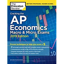 Cracking the AP Economics Macro & Micro Exams, 2019 Edition: Practice Tests & Proven Techniques to Help You Score a 5 (College Test Preparation) (English Edition)