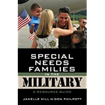 Special Needs Families in the Military: A Resource Guide (Military Life Book 4) (English Edition)