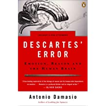 Descartes' Error: Emotion, Reason, and the Human Brain (English Edition)