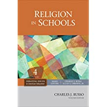 Religion in Schools (Debating Issues in American Education: A SAGE Reference Set Book 4) (English Edition)