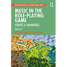 Music in the Role-Playing Game: Heroes & Harmonies (Routledge Music and Screen Media) (English Edition)