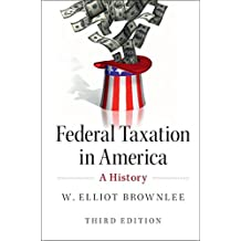 Federal Taxation in America: A History (English Edition)