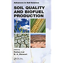 Soil Quality and Biofuel Production (Advances in Soil Science) (English Edition)