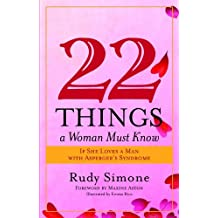 22 Things a Woman Must Know If She Loves a Man with Asperger's Syndrome (English Edition)