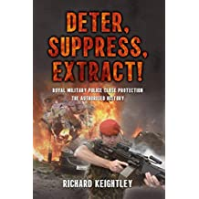 Deter Suppress Extract!: Royal Military Police Close Protection, The Authorised History (English Edition)