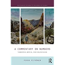 A Commentary on Numbers: Narrative, Ritual, and Colonialism (Routledge Studies in the Biblical World) (English Edition)