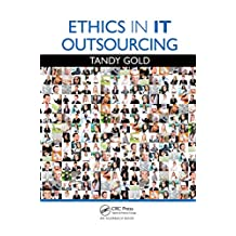 Ethics in IT Outsourcing (Applied Software Engineering Series) (English Edition)