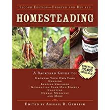 Homesteading: A Backyard Guide to Growing Your Own Food, Canning, Keeping Chickens, Generating Your Own Energy, Crafting, Herbal Medicine, and More (Back to Basics Guides) (English Edition)