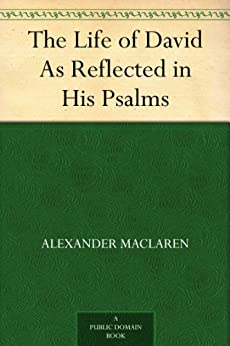 """""""The Life of David As Reflected in His Psalms (English Edition)"""",作者:[Alexander Maclaren]"""