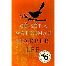 Go Set a Watchman: Harper Lee's sensational lost novel (English Edition)