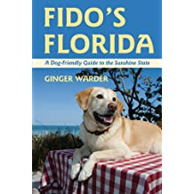 Fido's Florida: A Dog-Friendly Guide to the Sunshine State (Dog-Friendly Series) (English Edition)