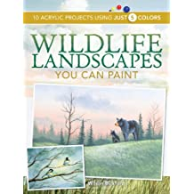 Wildlife Landscapes You Can Paint: 10 Acrylic Projects Using Just 5 Colors (English Edition)