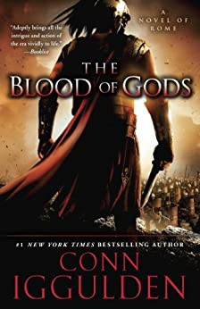 """The Blood of Gods: A Novel of Rome (Emperor Series Book 5) (English Edition)"",作者:[Iggulden, Conn]"