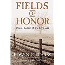 Fields of Honor: Pivotal Battles of the Civil War (English Edition)
