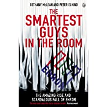 The Smartest Guys in the Room: The Amazing Rise and Scandalous Fall of Enron (English Edition)