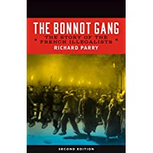 Bonnot Gang: The Story of the French Illegalists (English Edition)