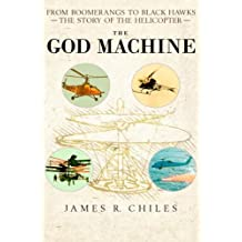 The God Machine: From Boomerangs to Black Hawks: The Story of the Helicopter (English Edition)