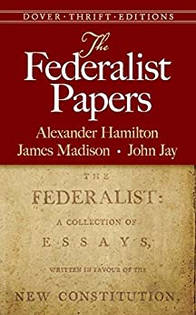"""The Federalist Papers (Dover Thrift Editions) (English Edition)"",作者:[Hamilton, Alexander, Madison, James, Jay, John]"