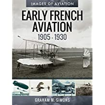 Early French Aviation, 1905–1930 (Images of Aviation) (English Edition)