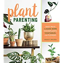 Plant Parenting: Easy Ways to Make More Houseplants, Vegetables, and Flowers (English Edition)