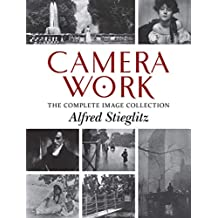 Camera Work: The Complete Image Collection (English Edition)
