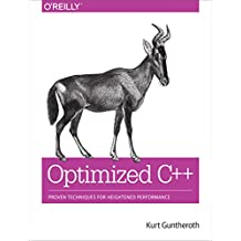 Optimized C++: Proven Techniques for Heightened Performance (English Edition)