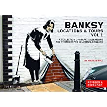 Banksy Locations & Tours Volume 1: A Collection of Graffiti Locations and Photographs in London, England (English Edition)