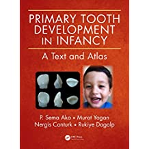 Primary Tooth Development in Infancy: A Text and Atlas (English Edition)