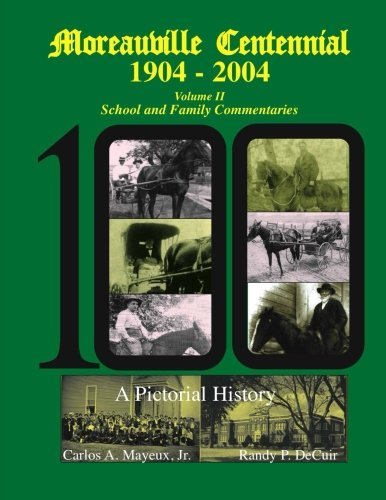 Moreauville Centennial 1904-2004: School and Family Commentaries