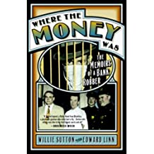 Where the Money Was: The Memoirs of a Bank Robber (Library of Larceny) (English Edition)