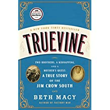 Truevine: Two Brothers, a Kidnapping, and a Mother's Quest: A True Story of the Jim Crow South (English Edition)
