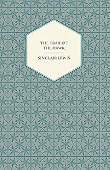 """The Trail of the Hawk (English Edition)"",作者:[Sinclair Lewis]"