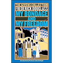 My Bondage and My Freedom: The Givens Collection (English Edition)