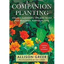 Companion Planting: Organic Gardening Tips and Tricks for Healthier, Happier Plants (Bob's Basics) (English Edition)