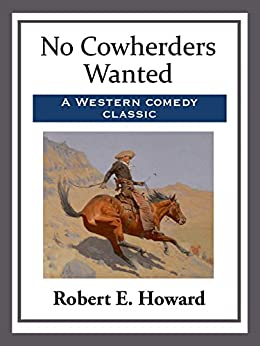 """No Cowherders Wanted (English Edition)"",作者:[Robert E. Howard]"