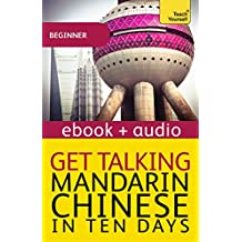 Get Talking Mandarin Chinese in Ten Days: Enhanced Edition (Teach Yourself Audio eBooks) (English Edition)